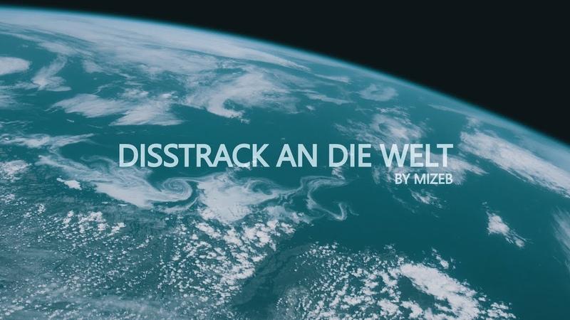 MiZeb DISSTRACK AN DIE WELT Official Video prod by V I P N