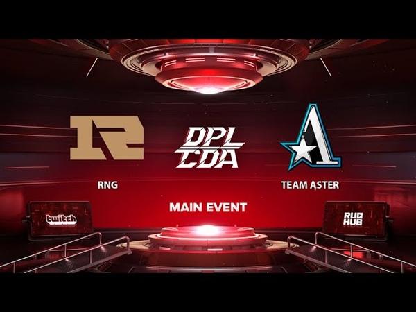 RNG vs Team Aster DPL CDA Professional League Season 1 bo3 game 2 Mila Inmate