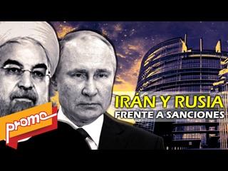 Promo- Detrás de la Razón: Rusia e Irán vs Sanciones