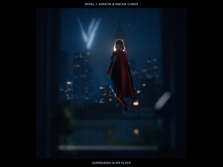 Rival X Asketa & Natan Chaim - Super Hero In My Sleep
