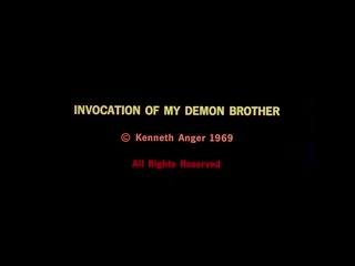 Invocation Of My Demon Brother (Kenneth Anger, 1969)