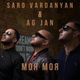 Saro Vardanyan, AG JAN - Моя Моя