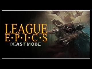 League Epics - Beast Mode