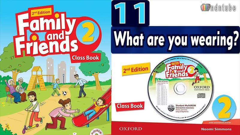 FAMILY AND FRIENDS 2: UNIT 11 WHAT ARE YOU WEARING?