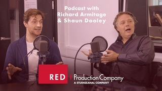 Episode 5 - Richard Armitage & Shaun Dooley - Red Production Company Podcast