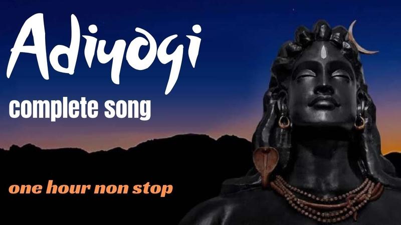 Adiyogi Song One Hour Non Stop Version Kailash Kher