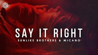 Sunlike Brothers & Micano - Say It Right