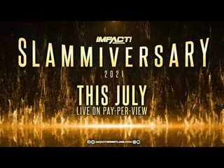 IMPACT Wrestling SLAMMIVERSARY Live on PPV This July!