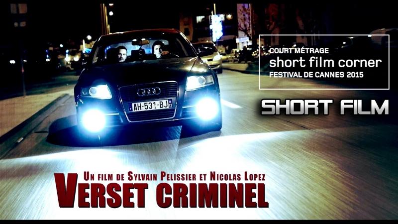 Криминальный версет / Verset Criminel (2015, триллер, короткий метр)