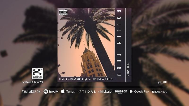 Mista L Rollin Thru feat FRαNKIE阿法 HighLoc家豪 LIL'J MC Akbar prod by Wadz Music Audio