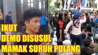 Ikut Demo Mahasiswa Lihat Cewek Goyang Disusul Mamaknya Suruh Pulang