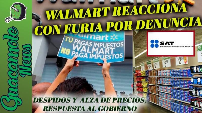 México denuncia a Walmart por 10 mil millones y ésta responde con despidos y alza de precios