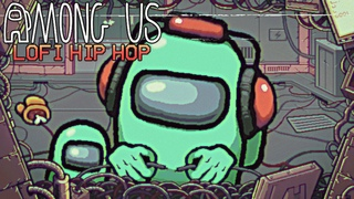 Among Us lofi hip hop - beats to be sus to