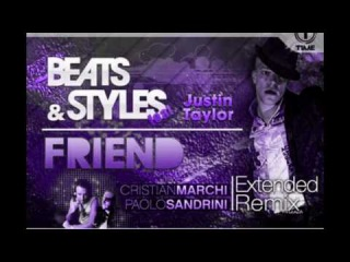 Beats and Styles feat. Justin Taylor - Friend - Cristian Marchi & Paolo Sandrini Rmx [Radio Edit]