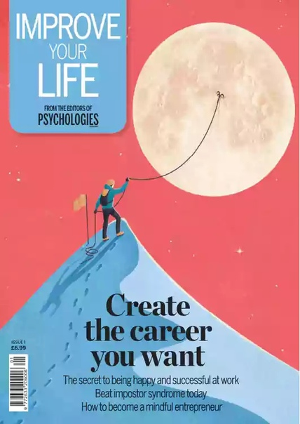 Improve Your Life - Issue 1 - Create the Career You Want - October 2020