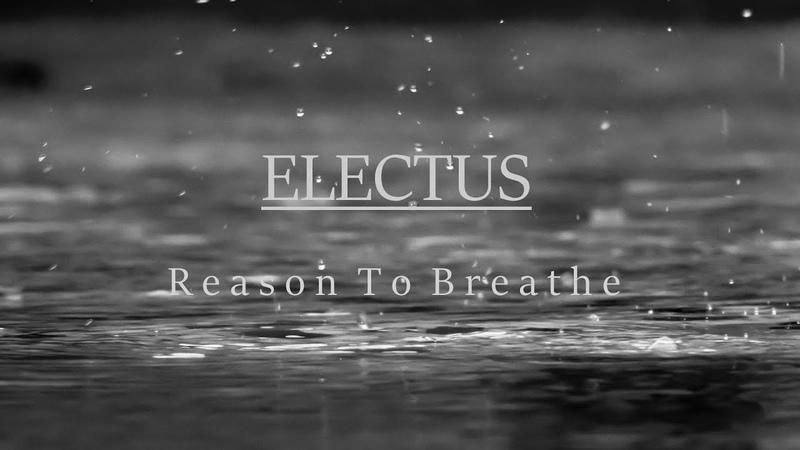 Electus - Reason To Breathe