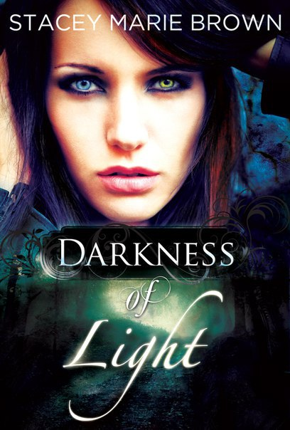 Stacey Marie Brown - Darkness of Light (#1 Darkness)