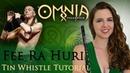 OMNIA - FEE RA HURI - Tin Whistle Tutorial CutiePie Cover