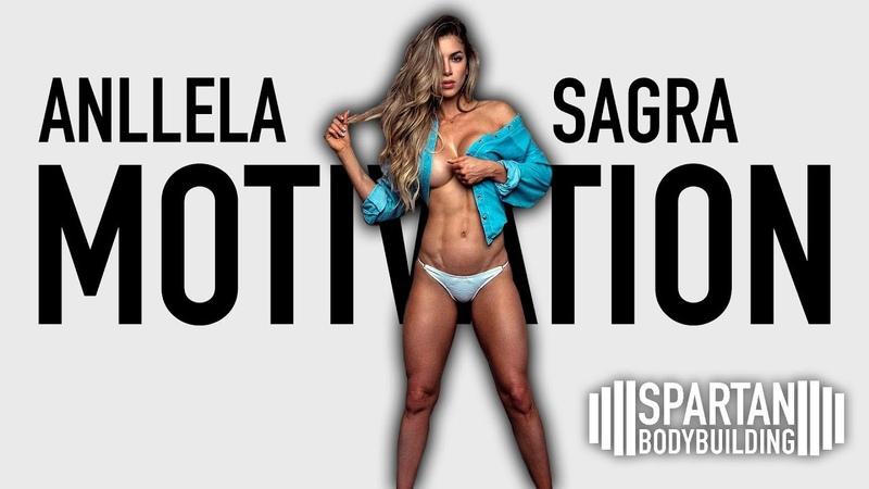 Anllela Sagra motivation   Spartan Bodybuilding
